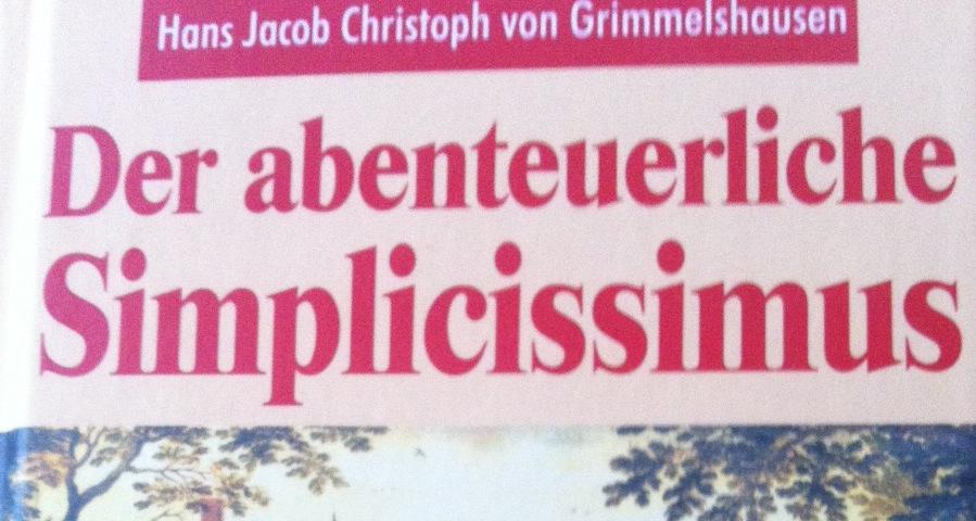 Hans Jakob Christoffel von Grimmelshausen: Der abenteuerliche Simplicissimus