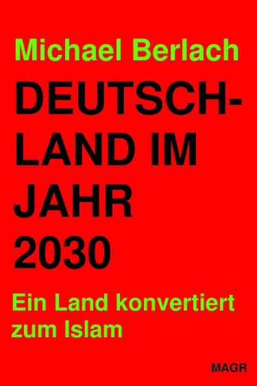 Michael berlach deutschland im jahr 2030 ein land for Spiegel jahresbestseller 2016